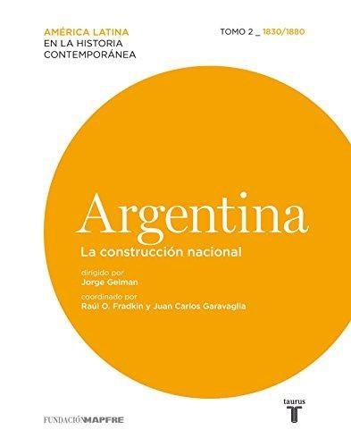 Libro 2. Argentina : La Construccion Nacional  1830 - 1880