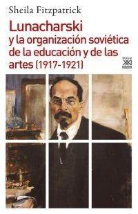 Libro Lunacharski Y La Organizacion Sovietica De La Educacion Y De Las Artes
