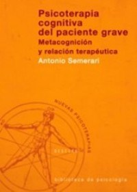 Papel PSICOTERAPIA COGNITIVA DEL PACIENTE GRAVE (METACOGNICION Y R