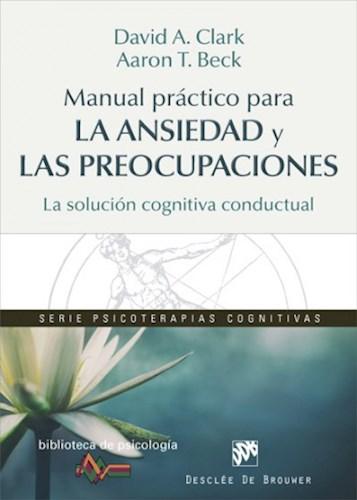 Papel MANUAL PRACTICO PARA LA ANSIEDAD Y LAS PREOCUPACIONES