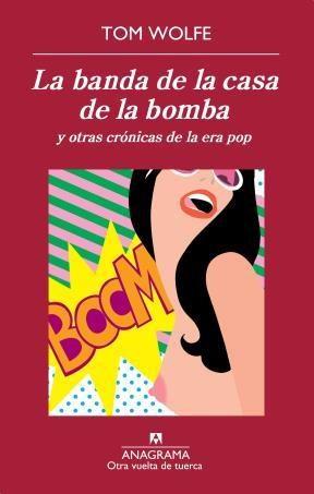 E-book La Banda De La Casa De La Bomba Y Otras Crónicas De La Era Pop