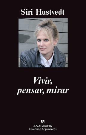 Papel VIVIR PENSAR MIRAR (COLECCION ARGUMENTOS 459)