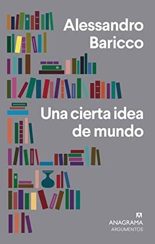 Papel UNA CIERTA IDEA DE MUNDO (COLECCION ARGUMENTOS 540)