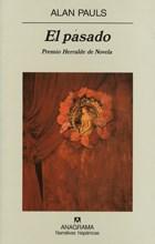 Papel PASADO [PREMIO HERRALDE DE NOVELA] (COLECCION NARRATIVAS HISPANICAS 351)