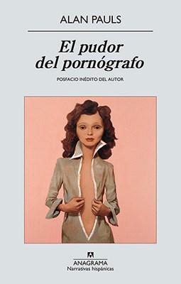 Papel PUDOR DEL PORNOGRAFO (COLECCION NARRATIVAS HISPANICAS 529)