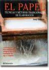 Papel PAPEL TECNICAS Y METODOS TRADICIONALES DE ELABORACION (ARTES Y OFICIOS) (CARTONE)