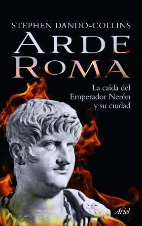 Papel ARDE ROMA LA CAIDA DEL EMPERADOR NERON Y SU CIUDAD (COLECCION ARIEL)