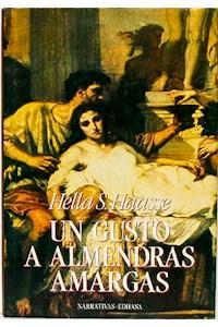 Papel Un Gusto A Almendras Amargas/ Adriano Y El Poeta Proscripto