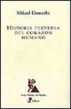 Libro Historia Perversa Del Corazon Humano