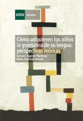 E-book Cómo Adquieren Los Niños La Gramática De Su Lengua: Perspectivas Teóricas.