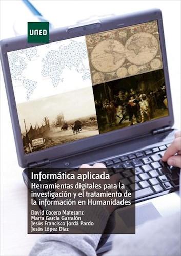 E-book Informática Aplicada. Herramientas Digitales Para La Investigación Y El Tratamiento De La Información En Humanidades