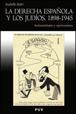 Papel LA DERECHA ESPAÑOLA Y LOS JUDIOS 1898-1945