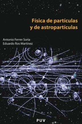 E-book Física De Partículas Y De Astropartículas