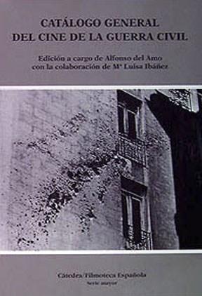 Libro Catalogo General Del Cine De La Guerra Civil