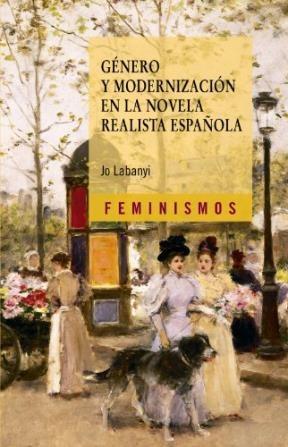 Papel Género Y Modernización En La Novela Realista Española