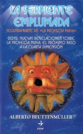 La Serpiente Emplumada Segunda Parte De La Profecia Maya por ...