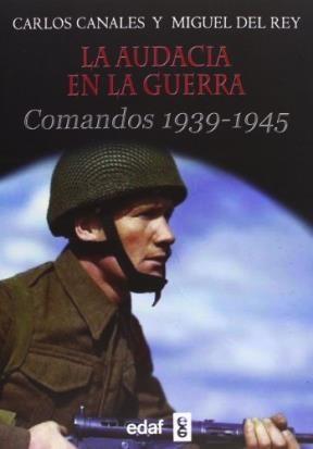 Libro La Audacia En La Guerra Comandos 1939 - 1945