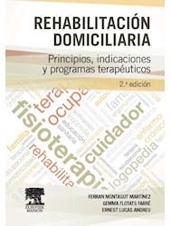 Papel Rehabilitación Domiciliaria :Principios, Indicaciones Y Programas Terapéuticos
