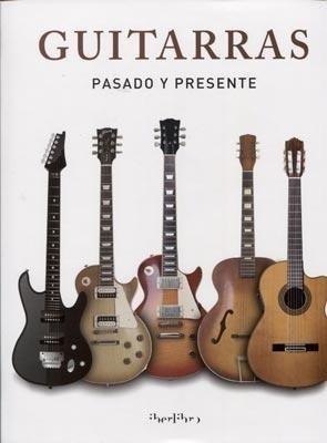 Libro Guitarras Pasado Presente