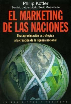 Papel MARKETING DE LAS NACIONES EL UNA APROXIMACION ESTRATEGICA (ESTADO Y SOCIEDAD 45060)