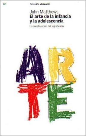 Papel ARTE DE LA INFANCIA Y LA ADOLESCENCIA (ARTE Y EDUCACION 59902)