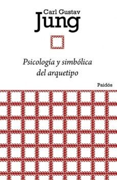 Papel PSICOLOGIA Y SIMBOLICA DEL ARQUETIPO