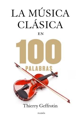 Papel Musica Clasica En 100 Palabras, La