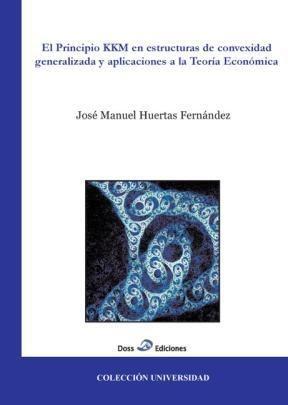 E-book El Principio Kkm En Estructuras De Convexidad Generalizada Y Aplicaciones A La Teoría Económica