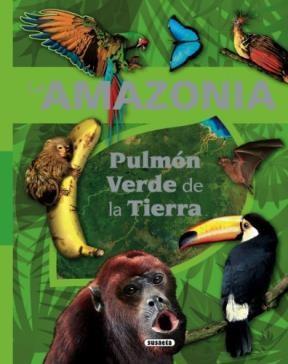 Papel Amazonia, La Pulmon Verde De La Tierra