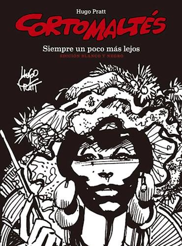 Corto Maltes 3  Siempre Un Poco Mas Lejos (Ed  Blanco Y Negro)