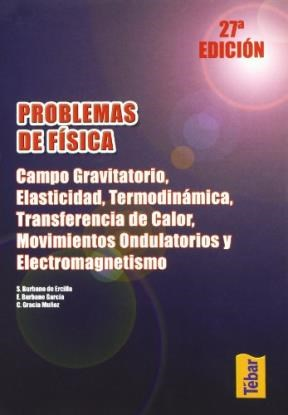 Libro Problemas De Fisica : Campo Gravitatorio , Elasticidad , Termodinamica