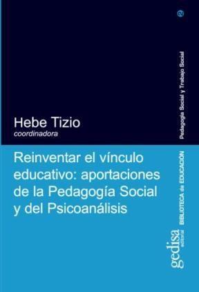 Papel REINVENTAR EL VINCULO EDUCATIVO:APORTACIONES DE LA PEDAGOGIA
