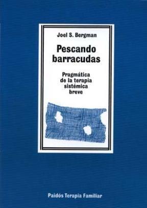 Papel PESCANDO BARRACUDAS-PRAGMATICA DE LA TERAPIA SIST BREVE