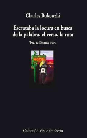 Papel ESCRUTABA LA LOCURA EN BUSCA DE LA PALABRA, EL VERSO, LA RUTA