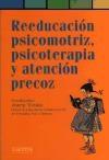 Papel REEDUCACION PSICOMOTRIZ, PSICOTERAPIA Y ATENCION PRECOZ