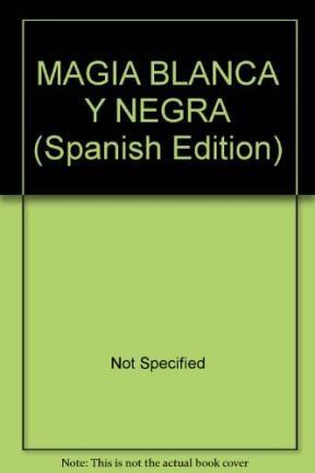 Libro Magia Blanca Y Negra