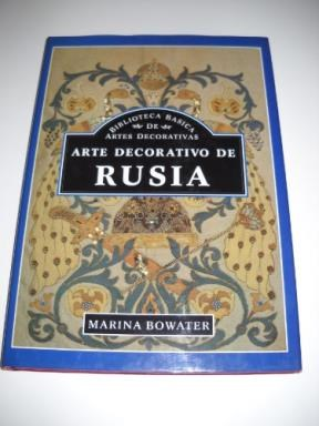 Papel ARTE DECORATIVO DE RUSIA [COLECCION BIBLIOTECA BASICA DE ARTES DECORATIVAS] (CARTONE)