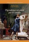 Papel PIGMALION O EL AMOR POR LO CREADO