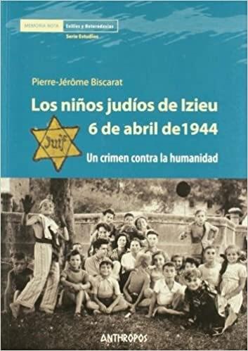 Papel NIÑOS JUDIOS DE IZIEU. 6 DE ABRIL DE 1944