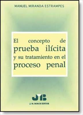 E-book El Concepto De Prueba Ilícita Y Su Tratamiento En El Proceso Penal