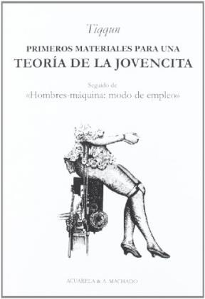 Papel PRIMEROS MATERIALES PARA UNA TEORIA DE LA JOVENCITA SEG  UIDO DE HOMBRES MAQUINA MODO DE EMP
