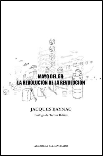 Papel MAYO DEL 68 LA REVOLUCION DE LA REVOLUCION (COLECCION ACUARELA)