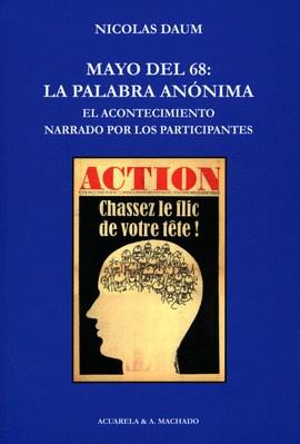 Papel MAYO DEL 68 LA PALABRA ANONIMA EL ACONTECIMIENTO NARRADO POR LOS PARTICIPANTES (RECORRIDOS)