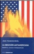 Papel Obsesion Antiamericana, La. Dinamica, Causas E Incongruencia