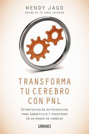 Libro Transforma Tu Cerebro Con Pnl