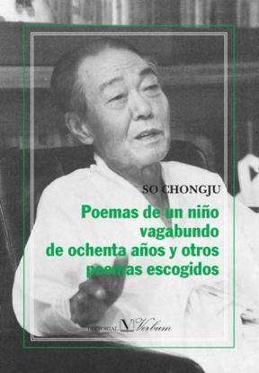 E-book Poemas De Un Niño Vagabundo De Ochenta Años Y Otros Poemas Escogidos