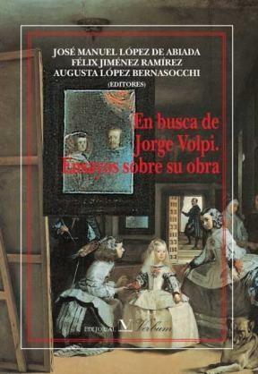 E-book En Busca De Jorge Volpi. Ensayos Sobre Su Obra.