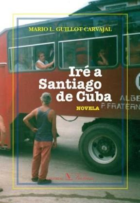 E-book Iré A Santiago De Cuba