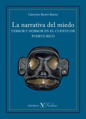 E-book La Narrativa Del Miedo. Terror Y Horror En El Cuento De Puerto Rico
