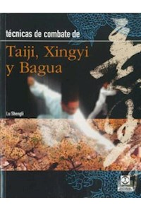 Papel Técnicas De Combate De Taiji Xingyi Y Bagua